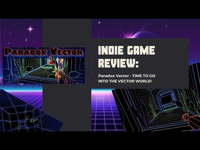 Indie Game Review: Paradox Vector INTO THE WORLD OF VECTORS!