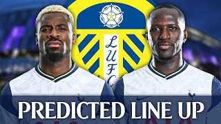 Tottenham Vs Leeds [PREDICTED LINE-UP]
