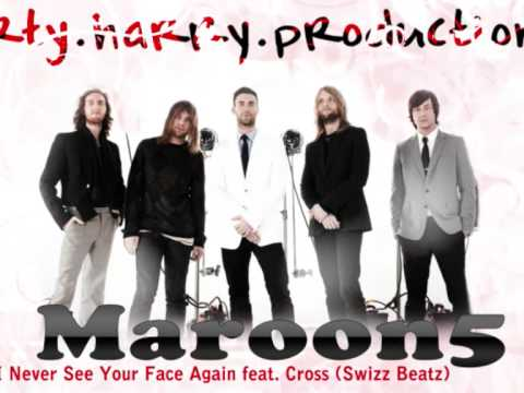 Maroon 5 feat Cross & Swizz Beatz - If i never see your face again remix
