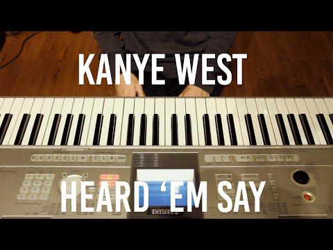Kanye West  Heard Em Say Piano