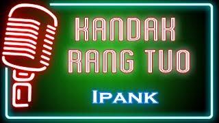Kandak Rang Tuo (Karaoke Minang) ~ Ipank
