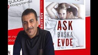 Sinan Akyüz AŞKA BAŞKA EVDE adlı romanını anlatıyor
