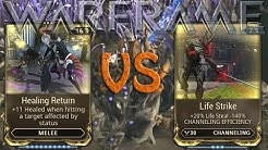 Warframe - Healing Return vs Life Strike