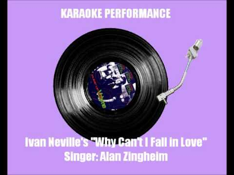 Why Can't I Fall in Love Ivan Neville Karaoke 3rd revision MusicByAlan.com Alan Zingheim