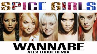 Spice Girls - Wannabe (Alex Lodge Remix)