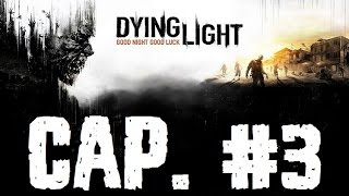 Dying Light | Let's Play en Español | Capitulo 3