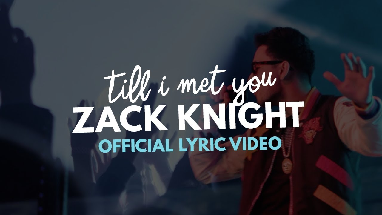 Download Zack Knight - Till I Met You (Official Lyric Video)