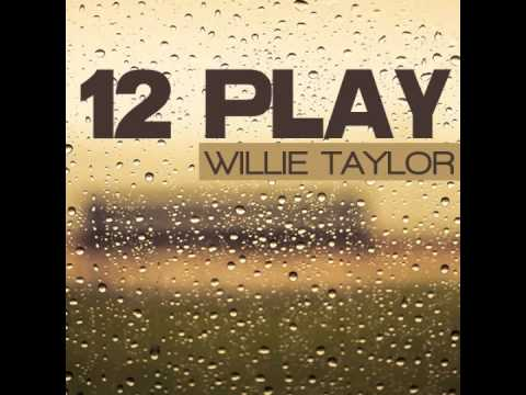 """""""12 Play"""" Willie Taylor"""