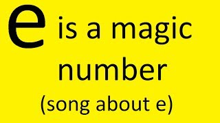 e is a magic number (song about e)