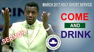 Pastor E.A Adeboye Sermon @ RCCG March 2017 SPECIAL HOLY GHOST SERVICE_ Come And Drink