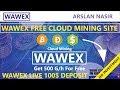 Wawex.Pro Free Bitcoin Cloud Mining Site Free 500 G/H Signup Bonus Live Deposit 100$ in Urdu Hindi
