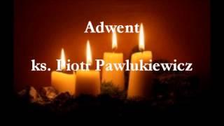Adwent - ks. Piotr Pawlukiewicz (audio)
