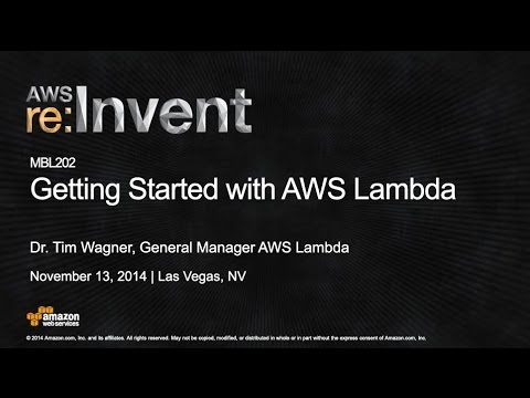 AWS re:Invent 2014 | (MBL202) NEW LAUNCH: Getting Started with AWS Lambda
