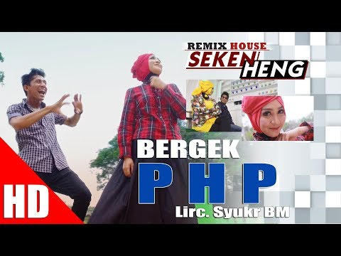 BERGEK Feat AYU KARTIKA - PHP  ( House Mix Bergek SEKEN HENG ) HD Video Quality 2017
