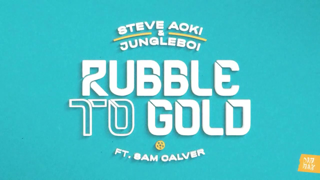 Steve Aoki & Jungleboi - Rubble to Gold (Ft. Sam Calver)