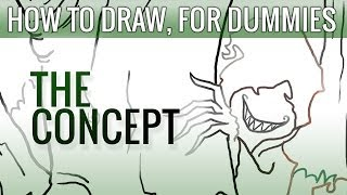 1. Coming Up With A Concept | How To Draw, For Dummies