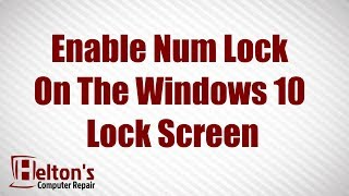 Enable Num Lock on the Windows 10 Lock Screen