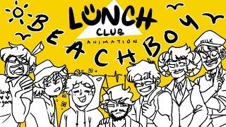 BEACHBOY - LUNCH CLUB ANIMATION =)