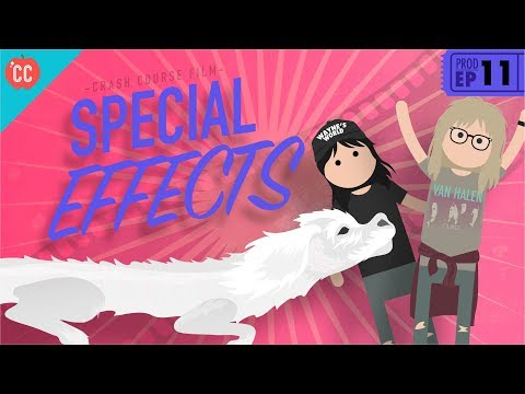Special Effects: Crash Course Film Production #11