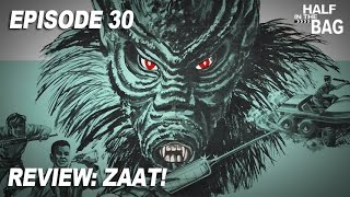 Half in the Bag Episode 30: Zaat