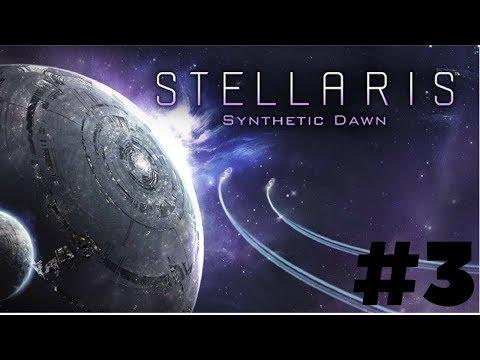 STELLARIS SYNTHETIC DAWN #03 NEW COLONY - Stellaris Synthetic Dawn DLC - Let's Play - Gameplay HD |