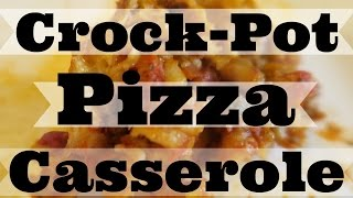 Crock-pot Pizza Casserole
