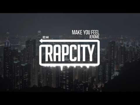 Jerome - Make You Feel [Prod. RDY]