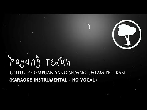 Payung Teduh - Untuk Perempuan Yang Sedang Dalam Pelukan (Karaoke Instrumental - No Vocal)