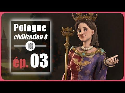 [FR] Let's play Civilization 6 Pologne 03