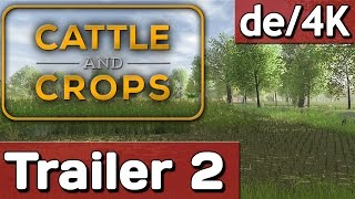 Cattle And Crops Features and Gameplay Trailer 2 deutsch 4K Ultra HD pre-alpha Gameplay