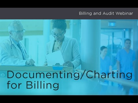 Billing and Audits - Documenting/Charting for Billing