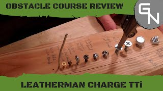 Standard EDC Multi-tool Obstacle Course - Leatherman Charge TTi
