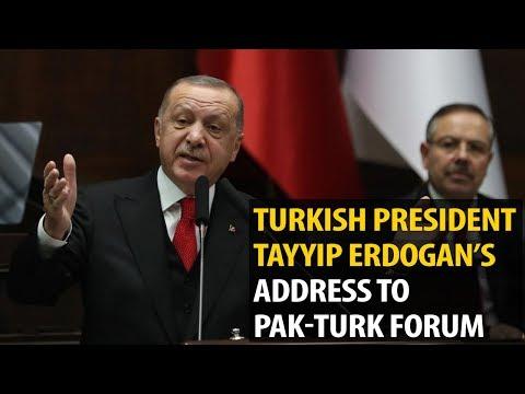 President Erdogan Address To Pak-Turk Forum