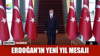 Cumhurbaşkanı Erdoğanın yeni yıl mesajı
