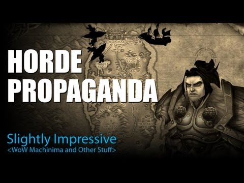 Horde Propaganda (WoW Machinima)