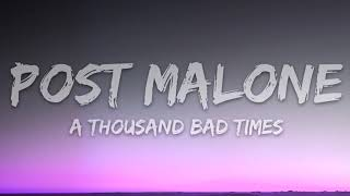 Post Malone - A Thousand Bad Times (Lyrics)