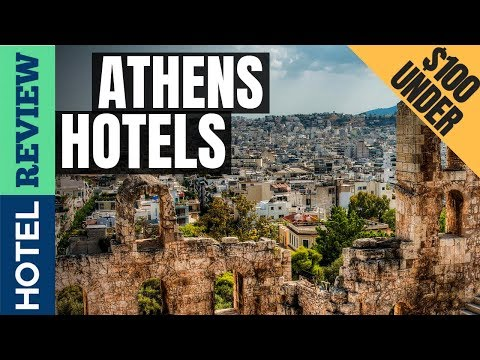 ✅Athens Hotels: Best Hotels In Athens (2019)[Under $100]