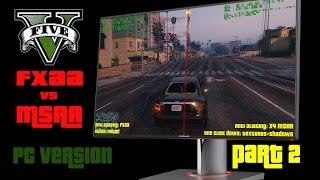 GTA V PC ANTI ALIASING 1440p comparision    FXAA vs MSAA   PART 2