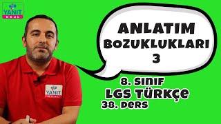 Anlatım Bozuklukları 3 | 2021 LGS Türkçe Konu Anlatımları | Yanıt Okul