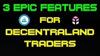 3 EPIC Features that will Revolutionize the Decentraland Land Market