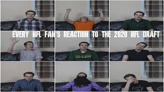 Every NFL Fan's Reaction to the 2020 NFL Draft