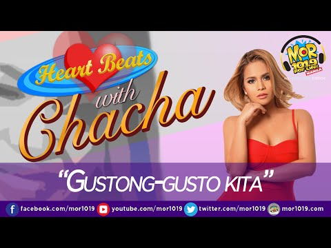 "Heartbeats With Chacha: ""Gustong-gusto Kita"""