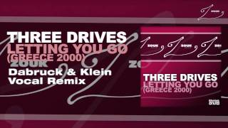 Three Drives - Letting You Go (Greece 2000) (Dabruck & Klein Vocal Remix)