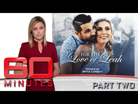 60 Minutes Australia: For the love of Leah (2017) part two