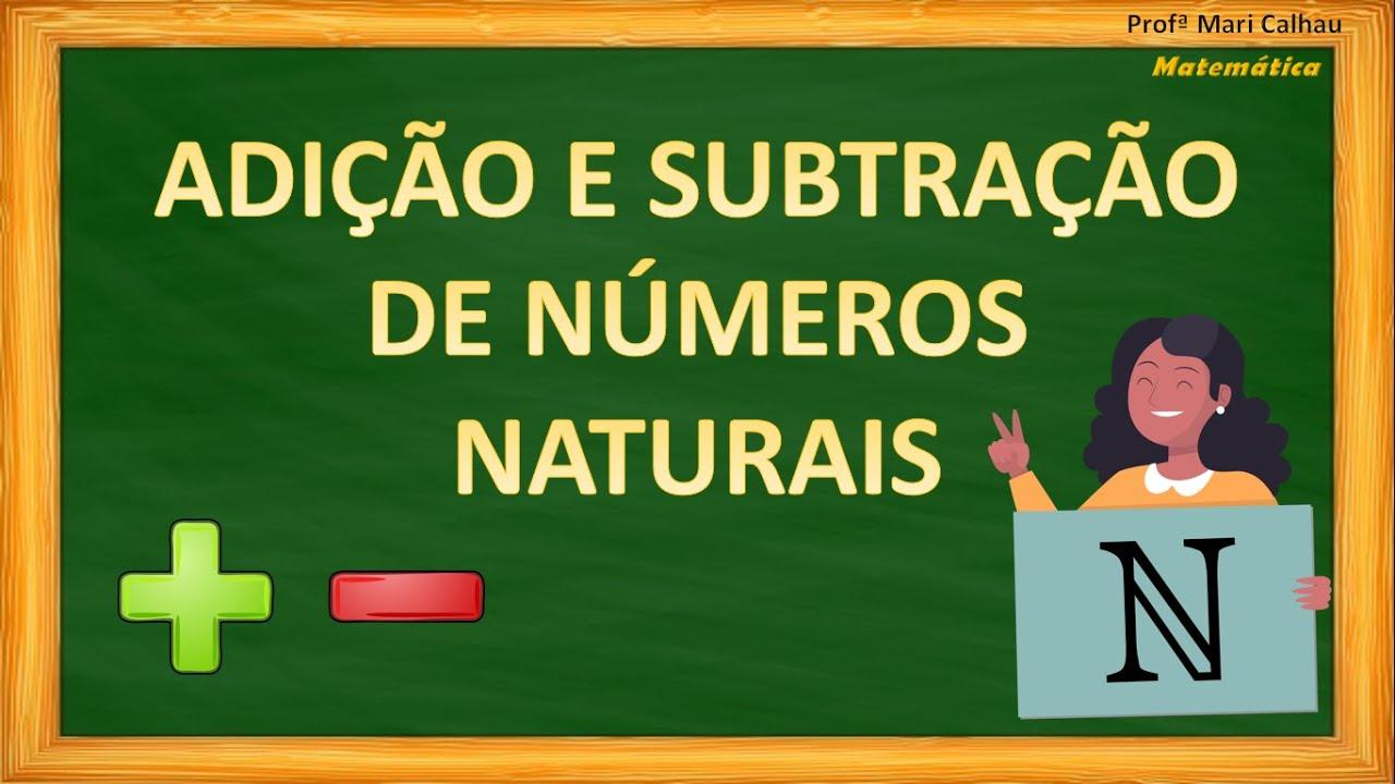 Adicao E Subtracao De Numeros Naturais 6º Ano Youtube