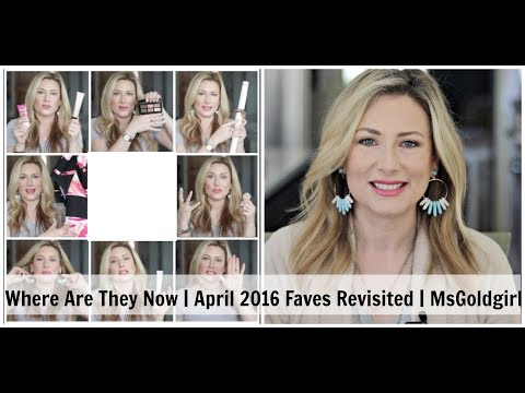 Where Are They Now? | April 2016 Faves Revisited | MsGoldgirl