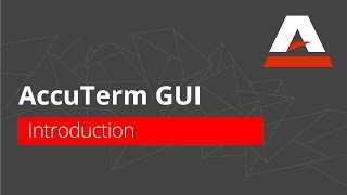 AccuTerm™ GUI Tutorial - Introduction