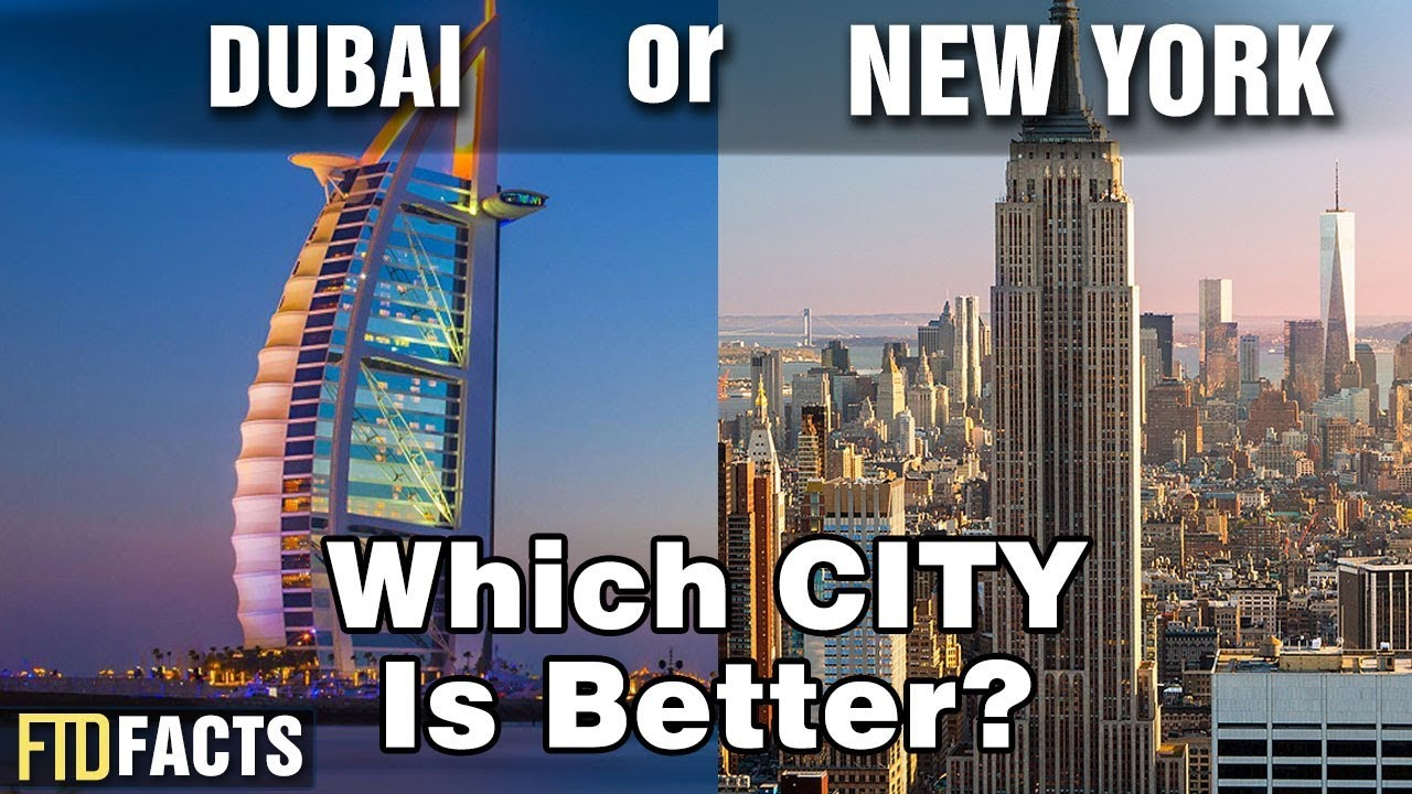 DUBAI or NEW YORK - Which City is Better? - YouTube