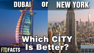 DUBAI or NEW YORK - Which City is Better?