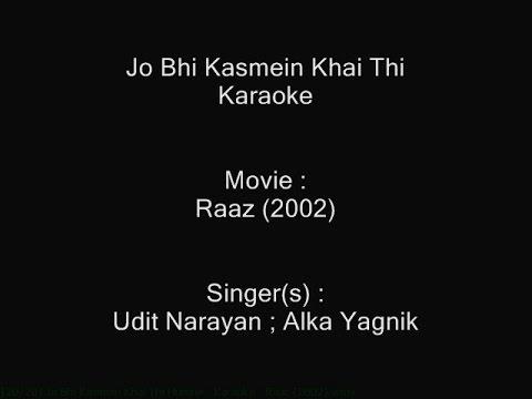 Jo Bhi Kasmein Khai Thi Humne - Karaoke - Raaz (2002) - Udit Narayan ; Alka Yagnik